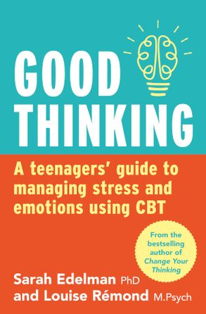Cover image - Good Thinking: A Teenager's Guide to Managing Stress and Emotion Using CBT