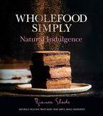 Wholefood Simply: Natural Indulgence
