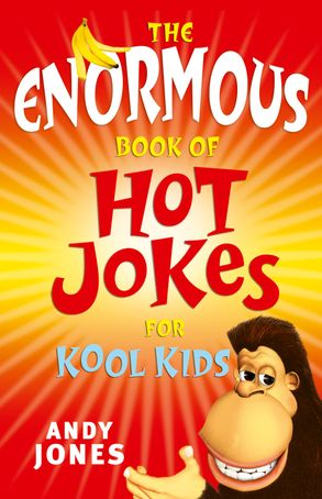 Cover image - The Enormous Book of Hot Jokes for Kool Kids