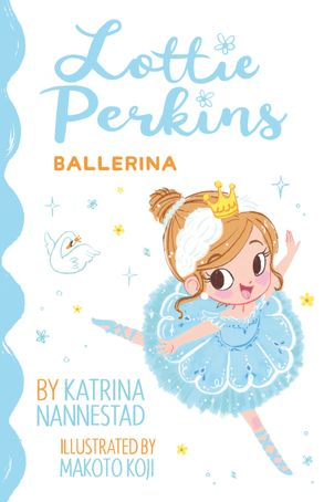 Cover image - Lottie Perkins, Ballerina (Lottie Perkins, Book 2)