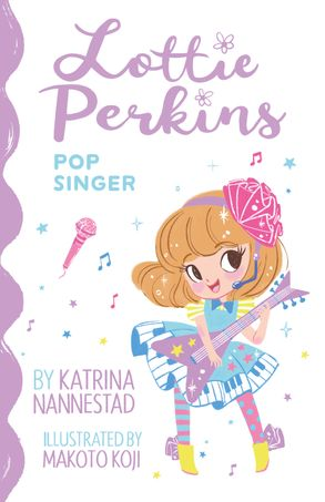 Cover image - Lottie Perkins, Pop Singer (Lottie Perkins, Book 3)