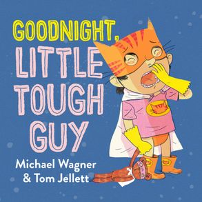 Cover image - Goodnight, Little Tough Guy