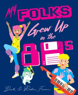 my-folks-grew-up-in-the-80s