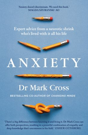Cover image - Anxiety: Expert Advice from a Neurotic Shrink Who's Lived with Anxiety All His Life