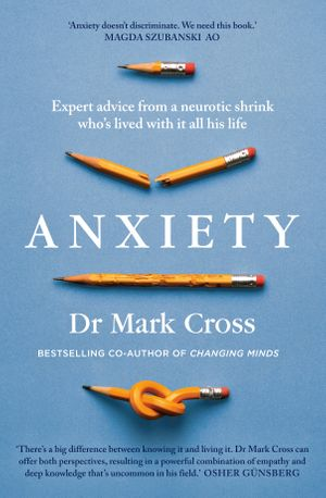 anxiety-expert-advice-from-a-neurotic-shrink-whos-lived-with-anxiety-all-his-life