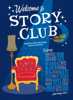Cover image - Welcome to Story Club: Candid True Tales by Australia's Funniest Oversharers