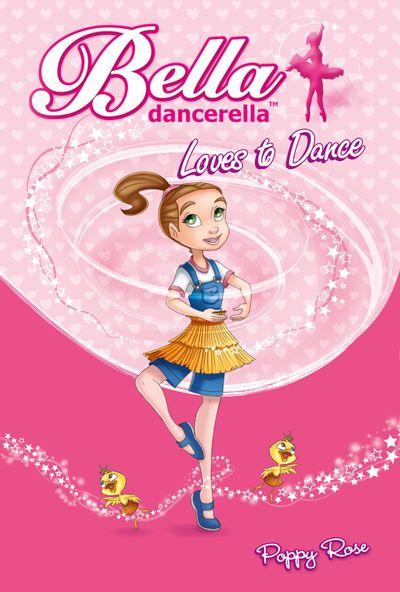Bella Dancerella Loves to Dance (Bella Dancerella, Book 1)