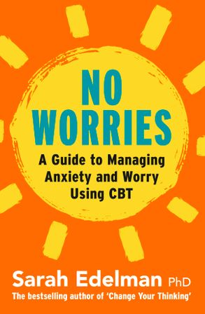 Cover image - No Worries: A Guide to Releasing Anxiety and Worry Using CBT