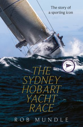 Cover image - Sydney Hobart Yacht Race: The story of a sporting icon
