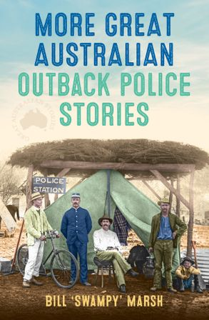 Cover image - More Great Australian Outback Police Stories