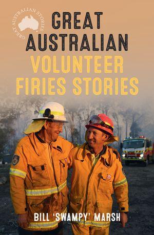 Great Australian Volunteer Firies Stories