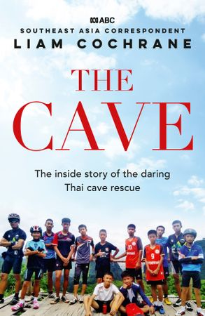 Cover image - The Cave: The Inside Story of the Amazing Thai Cave Rescue