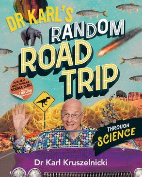 Cover image - Dr Karl's Random Road Trip through Science
