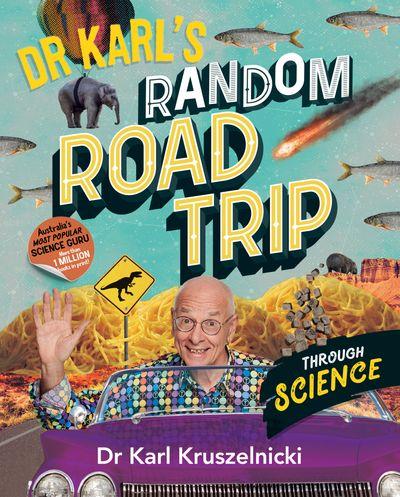 Dr Karl's Random Road Trip through Science