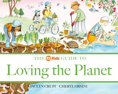 The ABC Kids Guide to Loving the Planet