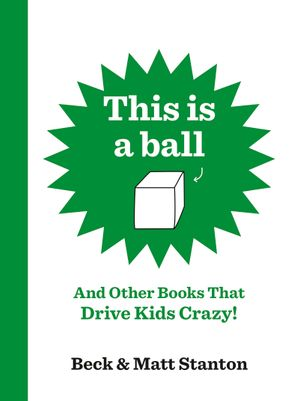 Cover image - This Is a Ball and Other Books That Drive Kids Crazy! (Books That Drive Kids Crazy!, #1-5)