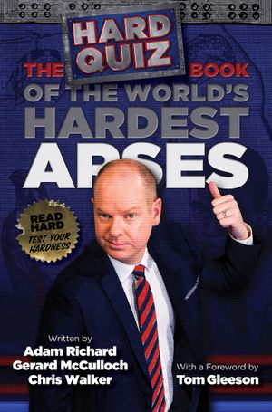 The Hard Quiz Book of the World's Hardest Arses