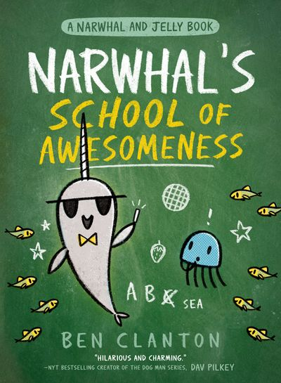 Narwhal's School of Awesomeness (A Narwhal and Jelly Book, #6)