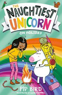 the-naughtiest-unicorn-on-holiday-the-naughtiest-unicorn-series