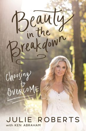 Cover image - Beauty In The Breakdown: Choosing To Overcome