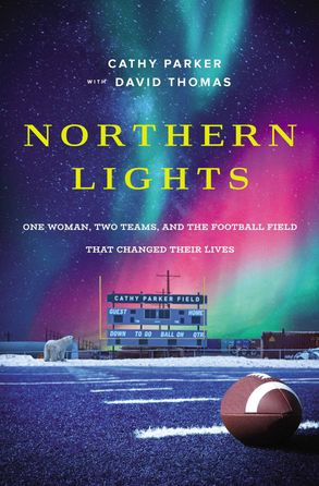 Cover image - Northern Lights: One Woman, Two Teams, And The Football Field That Changed Their Lives