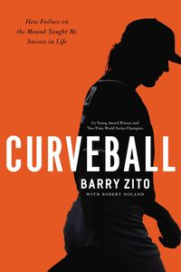 curveball-how-failure-on-the-mound-taught-me-success-in-life