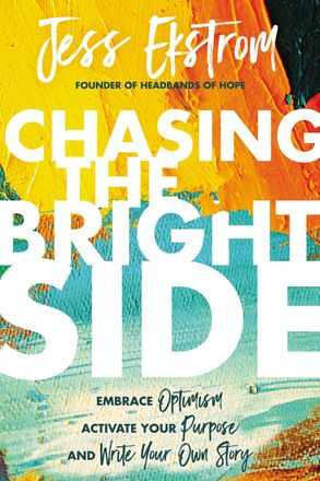 Cover image - Chasing The Bright Side: Embrace Optimism, Activate Your Purpose, And Write Your Own Story