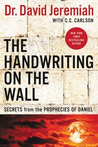 the-handwriting-on-the-wall-secrets-from-the-prophecies-of-daniel