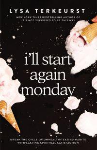 ill-start-again-monday
