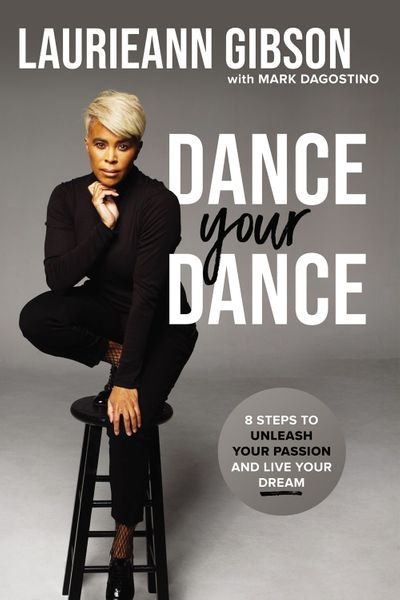 Dance Your Dance: 8 Steps to Unleash Your Passion and Live Your Dream