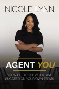 agent-you-show-up-do-the-work-and-succeed-on-your-own-terms