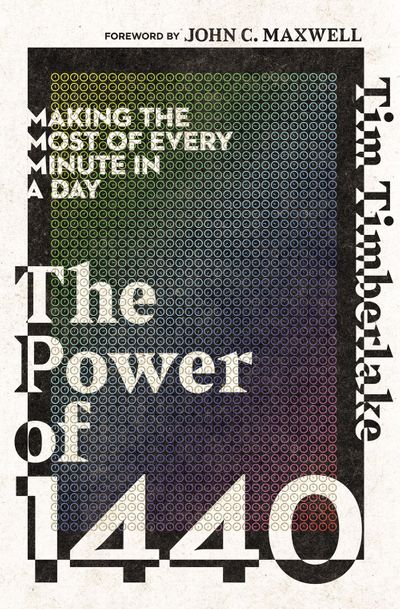 The Power of 1440: Making the Most of Every Minute in a Day