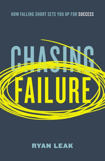 Chasing Failure: How Falling Short Sets You Up For Success