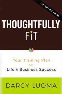 thoughtfully-fit-your-training-plan-for-life-and-business-success