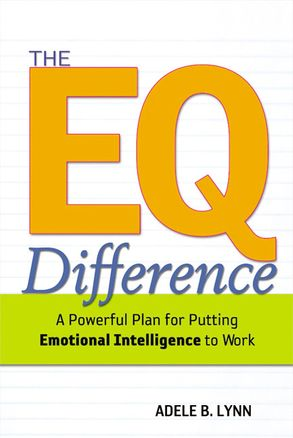 Cover image - The EQ Difference: A Powerful Plan For Putting Emotional Intelligence ToWork