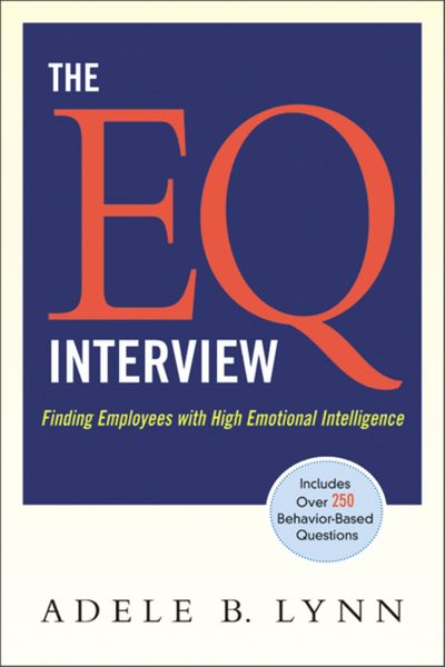 The EQ Interview: Finding Employees With High Emotional Intelligence