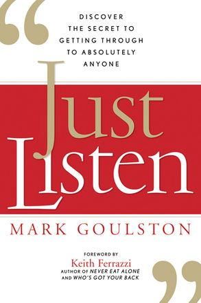 Cover image - Just Listen: Discover The Secret To Getting Through To Absolutely Anyone