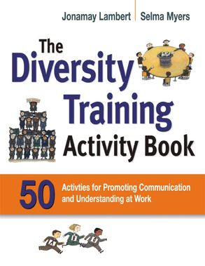 Cover image - The Diversity Training Activity Book: 50 Activities For Promoting Communication And Understanding At Work