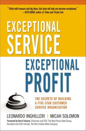 Cover image - Exceptional Service, Exceptional Profit: The Secrets Of Building A Five-Star Customer Service Organization