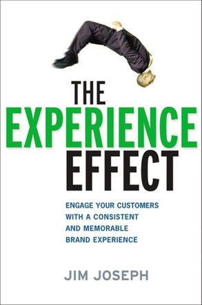 Cover image - The Experience Effect: Engage Your Customers With A Consistent And Memorable Brand Experience