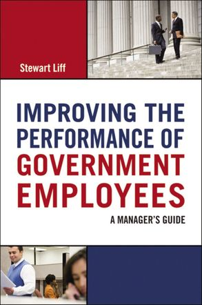 Cover image - Improving The Performance Of Government Employees: A Manager's Guide