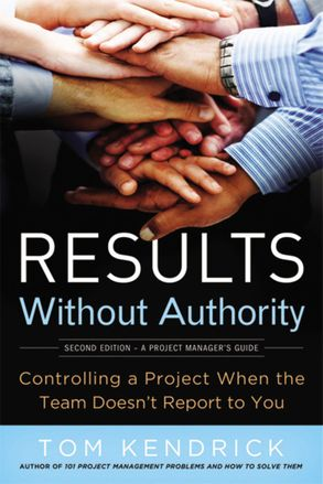 Cover image - Results Without Authority: Controlling A Project When The Team Doesn't Report To You