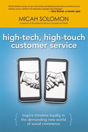 Cover image - High-Tech, High-Touch Customer Service: Inspire Timeless Loyalty In The Demanding New World Of Social Commerce