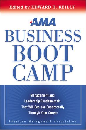 Cover image - AMA Business Boot Camp: Management And Leadership Fundamentals That WillSee You Successfully Through Your Career