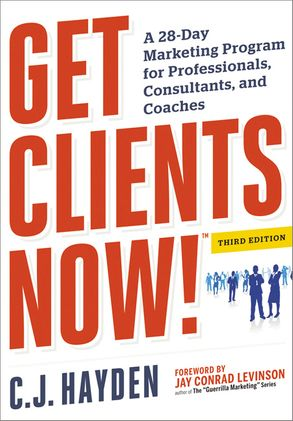 Cover image - Get Clients Now!: A 28-Day Marketing Program For Professionals, Consultants, And Coaches