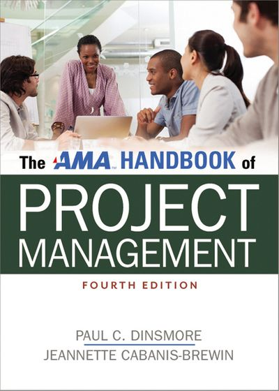 The AMA Handbook Of Project Management [4th Edition]