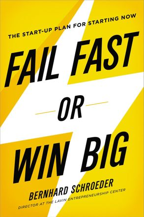 Cover image - Fail Fast Or Win Big: The Start-Up Plan For Starting Now