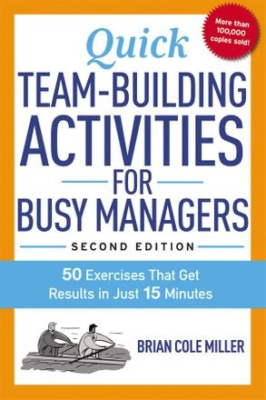 Cover image - Quick Team-building Activities For Busy Managers: 50 Exercises That Get Results In Just 15 Minutes