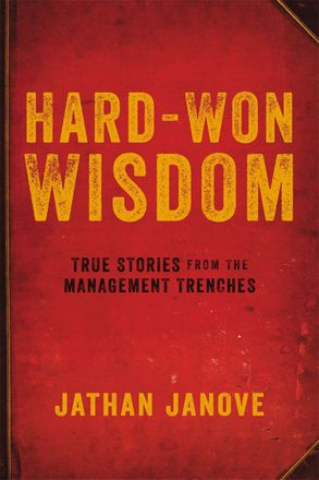 Cover image - Hard-Won Wisdom: True Stories From The Management Trenches