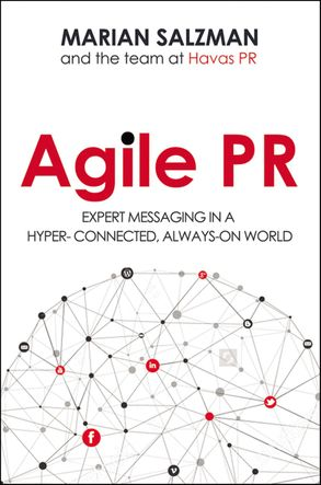 Cover image - Agile PR: Expert Messaging In A Hyper-Connected, Always-On World